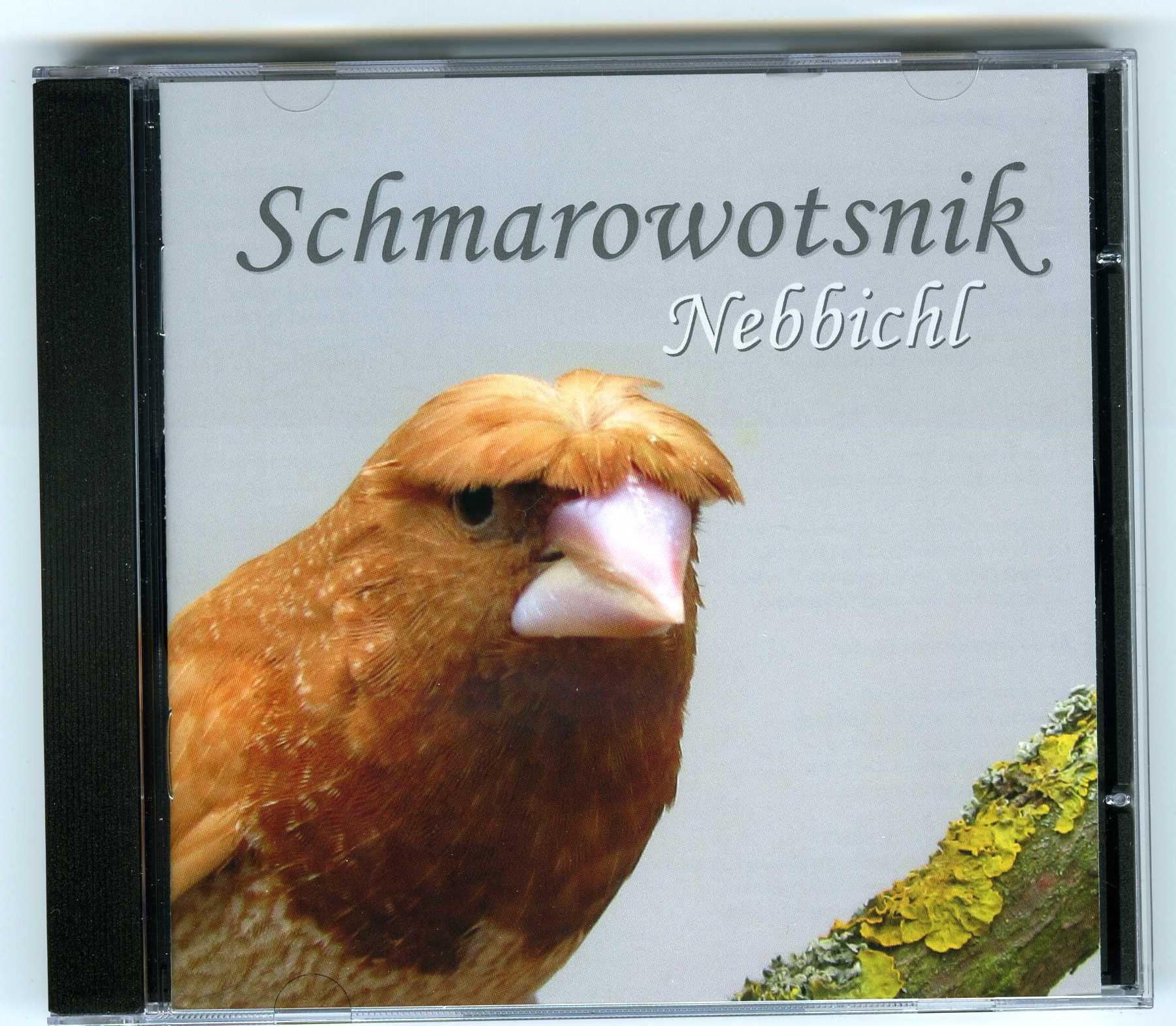 Schmarowotsnik-CD Nebbichl